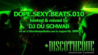 Dope.Sexy.Beats Episode 010 part 01 - music by Du Schwab