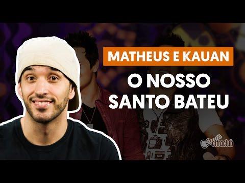 Nosso Santo Bateu - Matheus e Kauan (aula de violão completa)