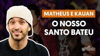 Baixar Nosso Santo Bateu - Matheus e Kauan (aula de violão completa)
