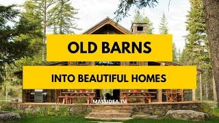 50+ Amazing Old Barns Turned Into Beautiful Homes