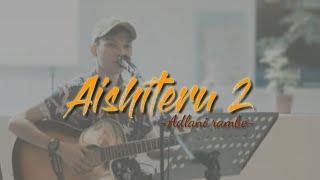 Aishiteru2 ~zivilia Cover adlani rambe (lirik)