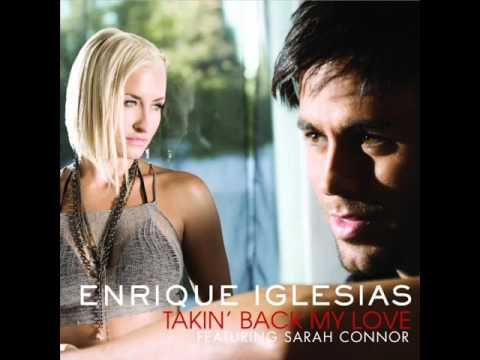 Enrique Iglesias Feat  Sarah Connor   Takin back my love