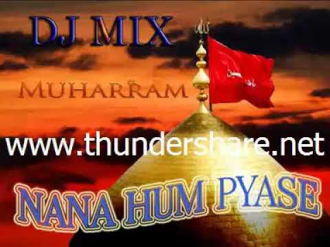 NANA HUM PYASE -  DJ MIX QAWWALI   MOHARRAM SPECIAL