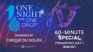 60-MINUTE SPECIAL #6 | Cirque du Soleil | One Night for One Drop