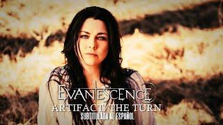 Artifact/The Turn ~ Evanescence (Sub. Español)