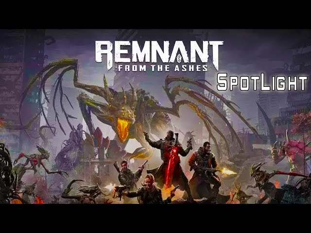 Remnant: From the Ashes! - The Hunt Never Ends, Spotlight!!