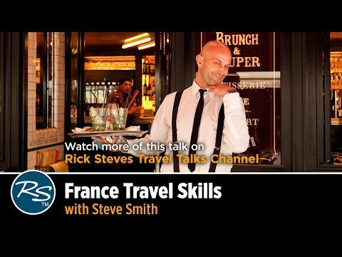 France Travel Skills: Slow Down and Connect with Locals