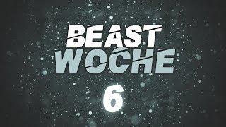 BEASTWOCHE   TAG 6