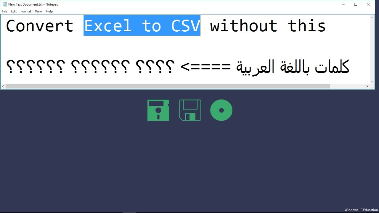 Convert Excel to CSV (With Arabic/Chinese/    characters)