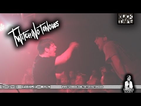 Twitching Tongues @Cassiopeia - Berlin 14-07-13