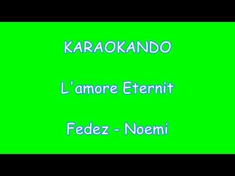 Karaoke Italiano - L'amore Eternit - Fedez - Noemi (Testo)