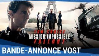 MISSION : IMPOSSIBLE - FALLOUT - Bande-annonce finale VOST [au cinéma le 1er Août 2018]
