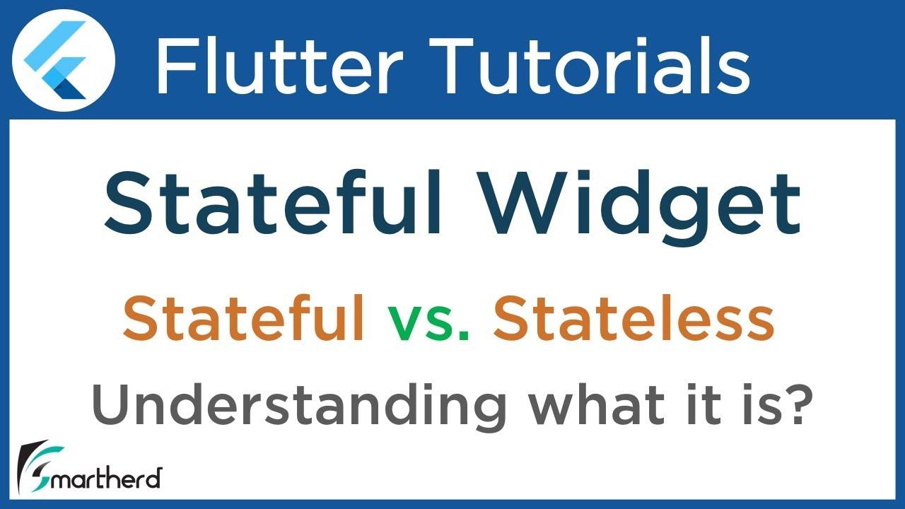 #3 2 Flutter Stateful Widget Tutorial for Beginners: Stateful vs  Stateless  Widget using Dart