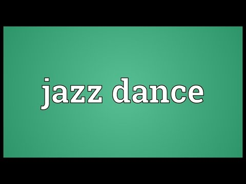 Jazz dance Meaning