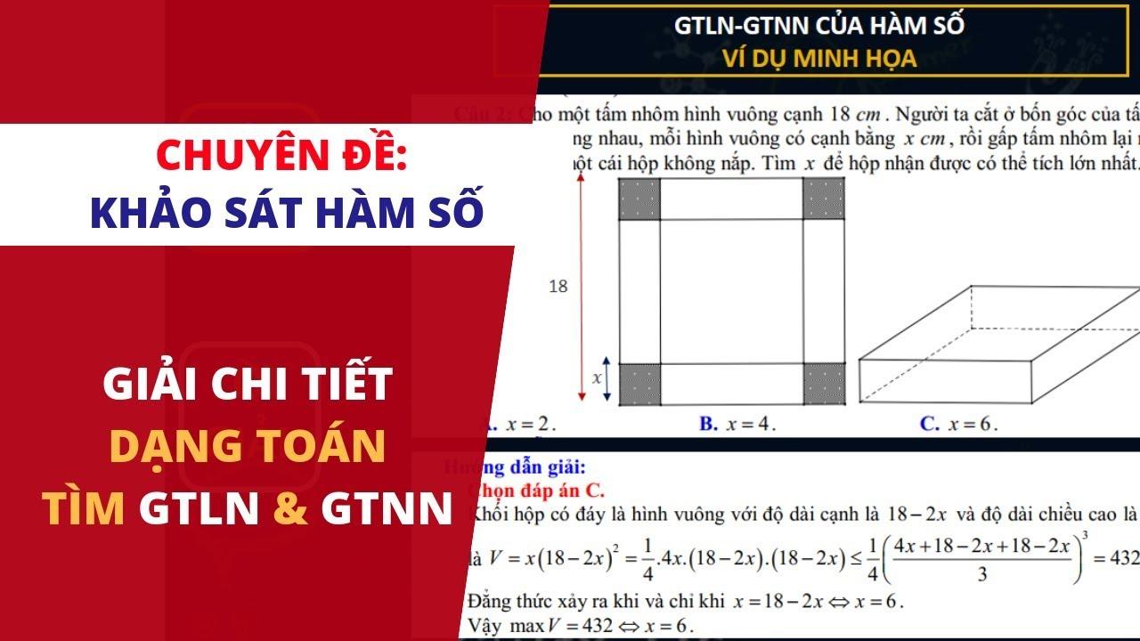 Giải chi tiết các dạng toán tìm GTLN-GTNN   ÔN THI THPT QUỐC GIA 2019