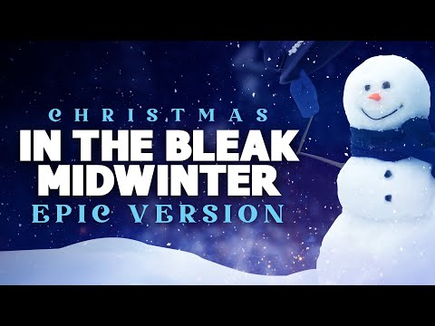 In The Bleak Midwinter - Epic Music Version | Christmas Songs