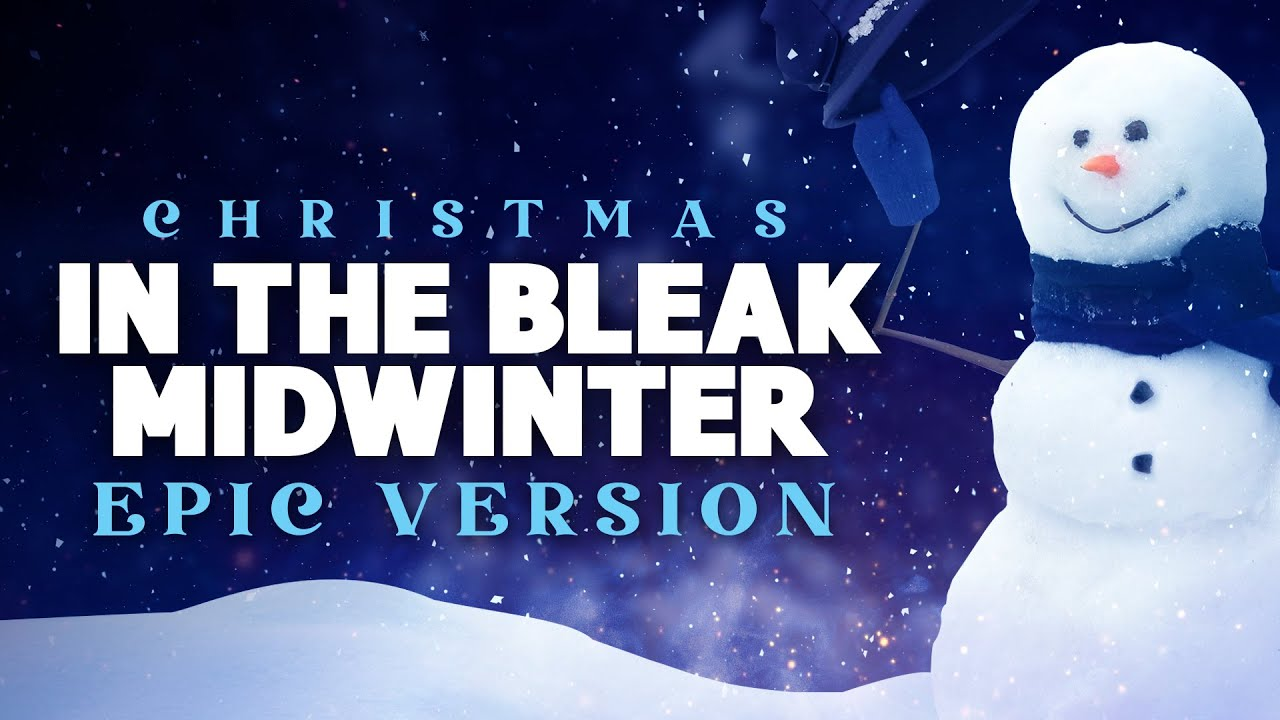 In The Bleak Midwinter - Epic Music Version | Christmas Songs - YouTube
