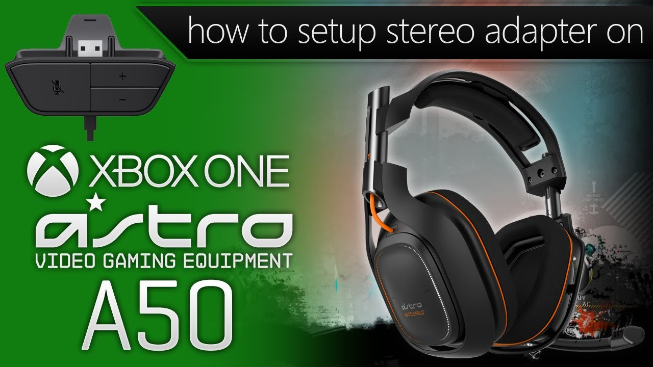 How To Set Up Astro A50 Headset With Xbox One Stereo