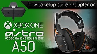 How to: Set Up Astro A50 Headset with Xbox One Stereo Headset Adapter