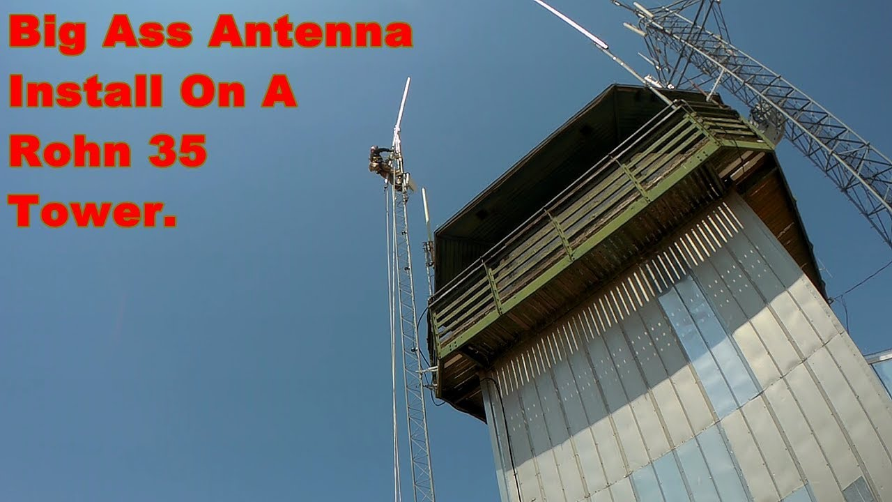 Tall Antenna Installation on top of a Rohn 35 Tower - YouTube