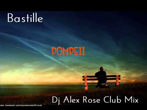 Bastille - Pompeii (Dj Alex Rose Club Mix)