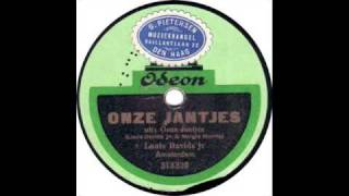 """Louis Davids - Onze Jantjes originele 1920 versie de Jantjes ( Dutch Musical """"Onze Jantjes"""" )"""