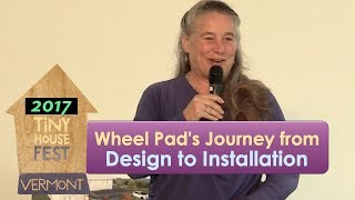 Tiny House Fest Vermont: Wheel Pad's Journey From Design To Installation