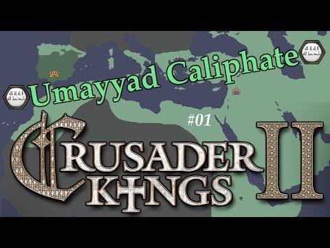 Let's Play Crusader Kings 2   Umayyad Caliphate 01