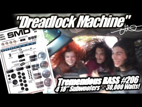 "Dreadlock Machine - Tremendous Sound System BASS Hair Style - 4 18"" Subwoofers 30,000 Watts"