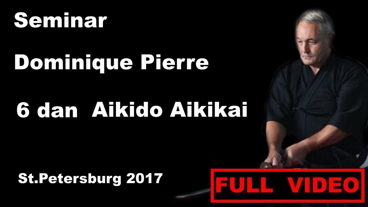 Seminar 19: Dominique Pierre Aikikai Aikikai