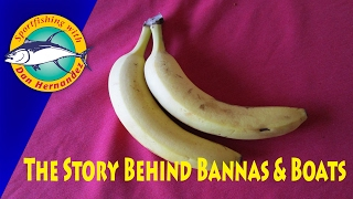 The Story Behind Bananas and Boats | SPORT FISHING