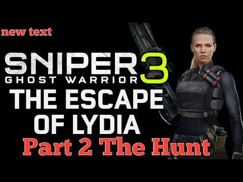 Sniper Ghost Warrior 3 DLC,The Escape Of Lydia Part 2, The Hunt |