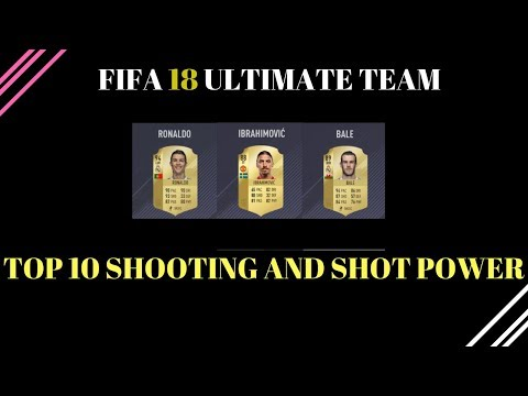 TOP 10 PLAYERS WITH BEST SHOOTING  AND SHOT POWER STATS IN FIFA 18!!!!