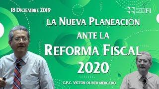 Cadefi - La nueva planeación ante la Reforma Fiscal 2020 - 18 Dic 2019