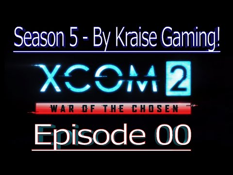 Ep00: Season 5 Intro! XCOM 2 WOTC, Modded Season 5 (Bigger Teams & Pods, RPG Overhall & More) |