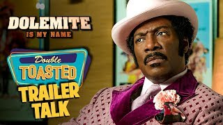 DOLEMITE IS MY NAME TRAILER REACTION - Double Toasted