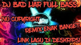 Download DJ BAD LIAR FULL BASS (REMIX) || NO COPYRIGHT