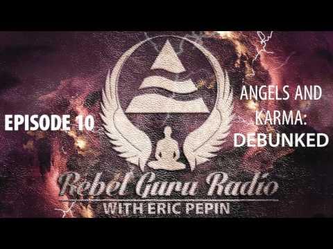 Angels and Karma Debunked | Rebel Guru® Radio: Episode #10