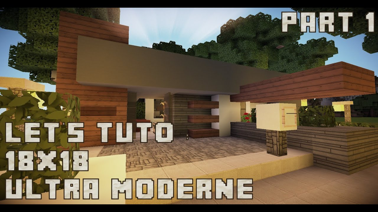 Minecraft Lets Tuto 18x18 Ultra Modern House partie 1 YouTube