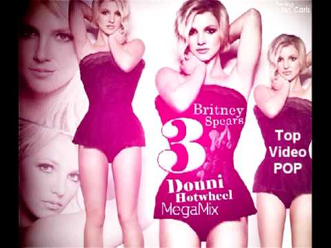 [Exclusive] Britney Spears - 3 - Donni Hotwheel Megamix [HQ Download]
