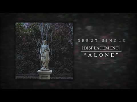 Displacement - Alone