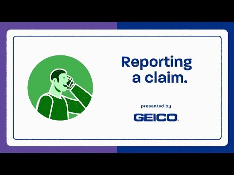 How To Report A Claim - GEICO