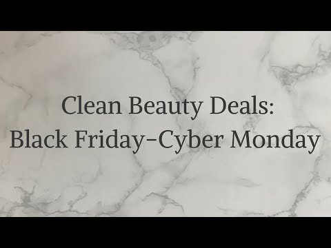 ALL THE CLEAN BEAUTY BLACK FRIDAY DEALS 2017-- YES!!