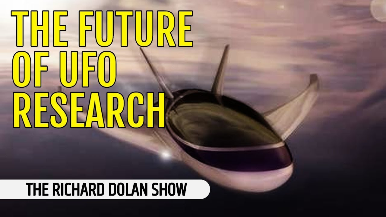 The Future of UFO Research | The Richard Dolan Show