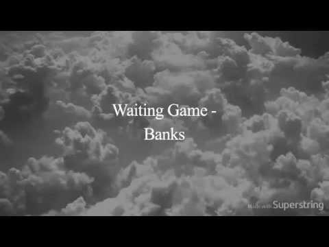 Banks - Waiting Game Lyrics