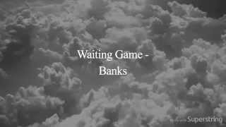 banks   waiting game lyrics