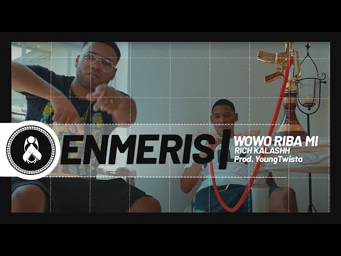 Enmeris - Wowo Riba Mi ft. Rich Kalash (Prod. Youngtwista)