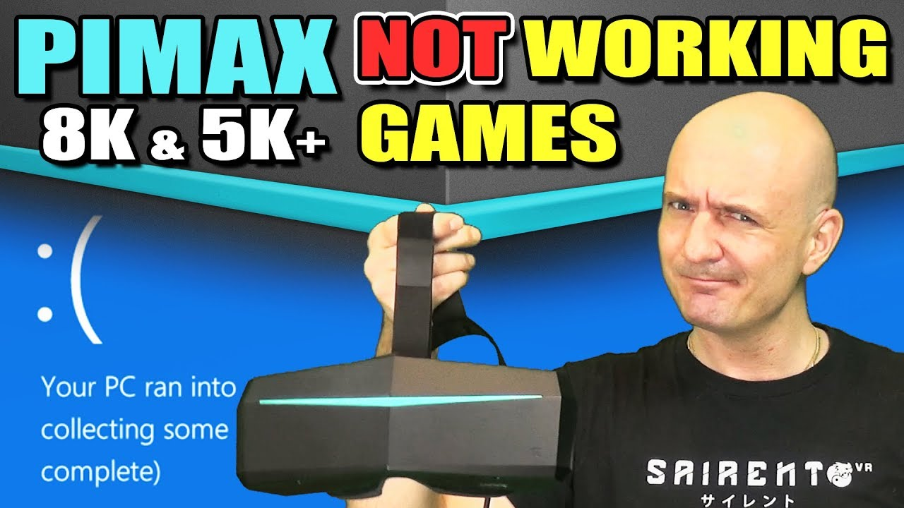 Games NOT WORKING on Pimax 8K & 5K Plus? VR Games with BAD SUPPORT and ISSUES on Pimax
