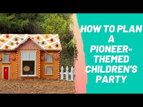How to Plan a Pioneer Themed Children's Party