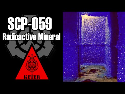 SCP-059 Radioactive Mineral | object class keter | biohazard / extradimensional